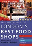 The Essential Guide to London's Best Food Shops, , 1843303515