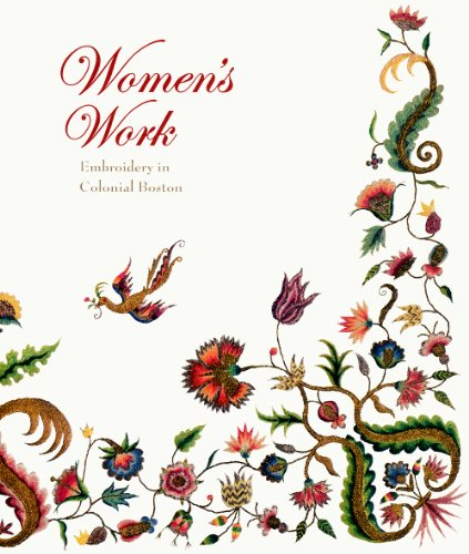 Women's Work: Embroidery in Colonial Boston -