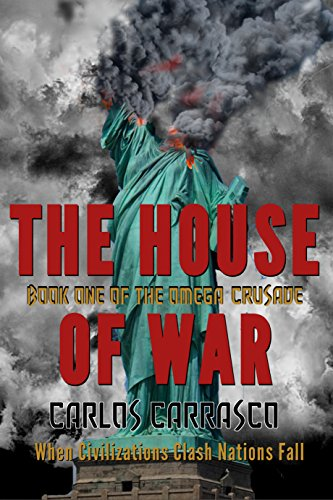 The House of War: Book One Of : THE OMEGA CRUSADE by [Carrasco, Carlos]