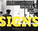 img - for Walker Evans: Signs (Getty Trust Publications: J. Paul Getty Museum) book / textbook / text book