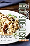 The Handy Rice Side-Dish Cookbook: 30 Delicious and Convenient Rice Recipes