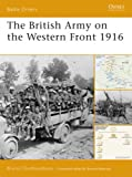 The British Army on the Western Front 1916, Bruce I. Gudmundsson, 1846031117