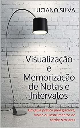 Visualização e Memorização de Notas e Intervalos: Um guia prático ...