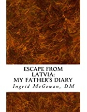 Escape from Latvia: My Father's Diary