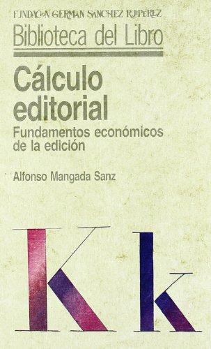Cálculo Editorial: Fundamentos Económicos De La Edición