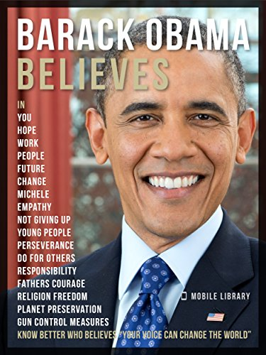 (Barack Obama Believes - Barack Obama Quotes And Believes: Know better who believes