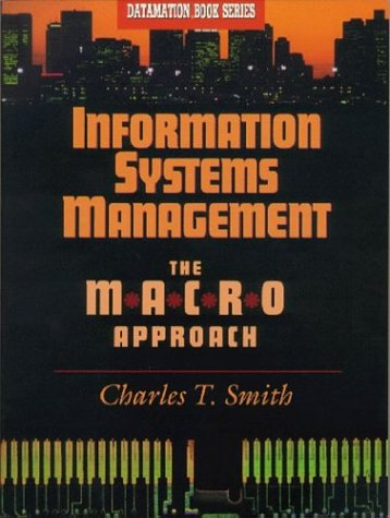 Information Systems Management: The Macro Approach (Datamation Book)