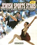 Jewish Sports Stars: Athletic Heroes Past and Present (General Jewish Interest)