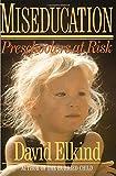 Miseducation: Preschoolers at Risk