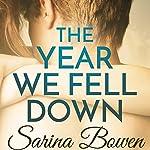 The Year We Fell Down | Sarina Bowen