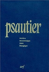 Psautier, version oecuménique : Texte liturgique par Boudon