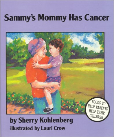 Sammy's Mommy Has Cancer (My Best Friend Has Cancer)