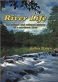 River Life, John Bates, 0965676331