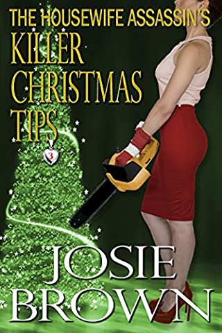 The Housewife Assassin's Killer Christmas Tips (Housewife Assassin Series, Book 3) (Comedy Tips)
