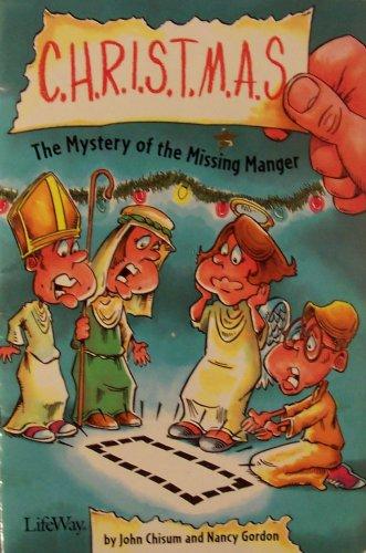 C.H.R.I.S.T.M.A.S.: The Mystery of the Missing Manger