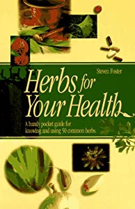 Herbs for Your Health: A Handy Guide for Knowing and Using 50 Common Herbs