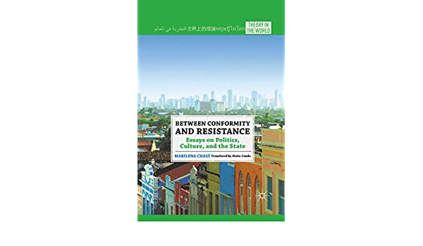 Samples Of Essay Writing In English Amazoncom Between Conformity And Resistance Essays On Politics Culture  And The State Theory In The World Ebook M Chau Maite Conde Kindle  Store Online Writing Tutoring Services also Essay On English Literature Amazoncom Between Conformity And Resistance Essays On Politics  Should The Government Provide Health Care Essay