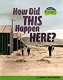 How Did This Happen Here?: Japanese Internment Camps (American History Through Primary Sources)