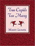Two Cupids Too Many, Mary Leask, 0786267194
