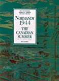 Normandy 1944, The Canadian Summer by Bill McAndrew front cover