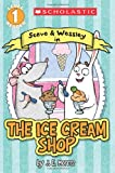 The Scholastic Reader Level 1: Ice Cream Shop, Jennifer E. Morris, 0545614813