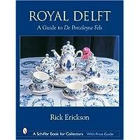 Image for Royal Delft: A Guide to de Porceleyne Fels (Schiffer Book for Collectors)
