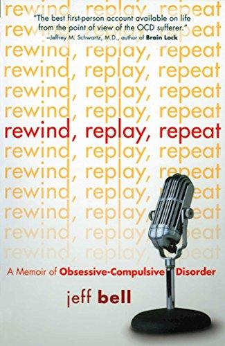 Rewind Replay Repeat: A Memoir of Obsessive Compulsive (Rewind Motor)