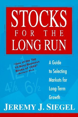 Stocks for the Long Run: A Guide to Selecting Markets for Long-term Growth by Jeremy J. Siegel (1994-05-01)