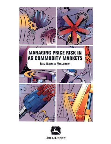 Managing Price Risk in Agricultural Commodity Markets (Farm Business Management (Textbooks))