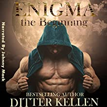 Enigma: The Beginning: A Three-Book Boxed Set Audiobook by Ditter Kellen Narrated by Johnny Mack