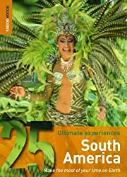 Rough Guides 25 Ultimate Experiences South America: Make the Most of Your Time on Earth