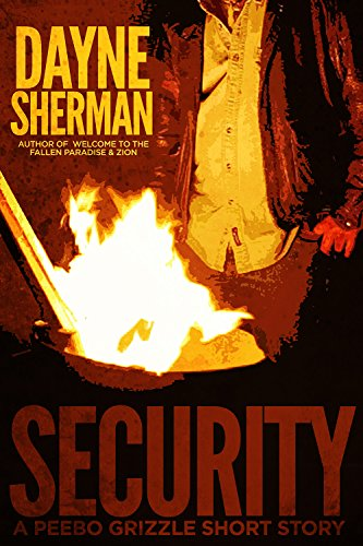 Security: A Peebo Grizzle Short Story (Peebo Grizzle Stories Book 1)