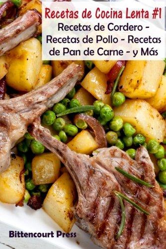Download Recetas de Cocina Lenta - #1: Recetas de Cordero - Recetas de Pollo - Recetas de Pan de Carne - y Más (Volume 1) (Spanish Edition) PDF