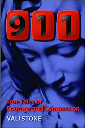911 True Tales of Courage and Compassion: Vali Stone: 9781926962290