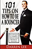 101 Tips on How to Be a Bouncer, Darren Lee, 1479194026