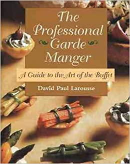 The Professional Garde Manger: A Guide to the Art of the Buffet (Hospitality)