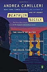 Death in Sicily: The First Three Novels in the Inspector Montalbano Series--The Shape of Water; T he Terra-Cotta Dog; The Snack Thief