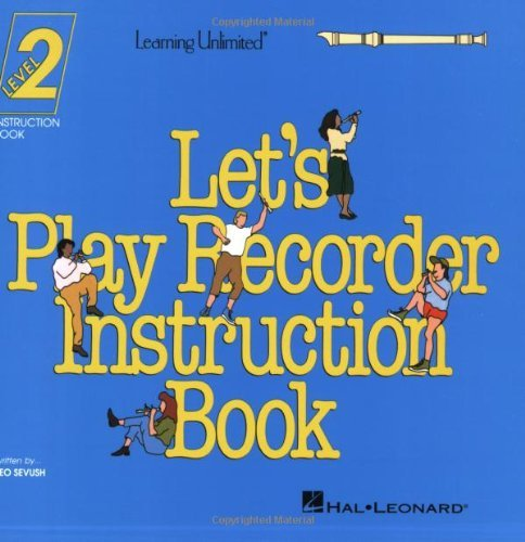 Let's Play Recorder Instruction Book 2: Student Book 2