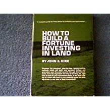 How to Build a Fortune Investing in Land