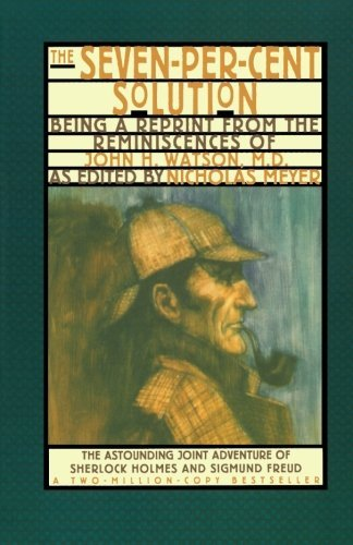 The Seven-Per-Cent Solution: Being a Reprint from the Reminiscences of John H. Watson, M.D. (Norton Paperback) (1993-09-17)