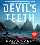 The Devil's Teeth: A True Story of Survival and Obsession Among America's Great White Sharks