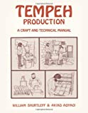 Tempeh Production, William Shurtleff, 1470117274