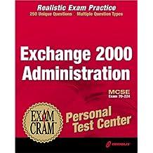 McSe Exchange 2000 Administration Exam Cram Personal Test Center: Exam 70-224