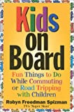 Kids-on-Board: Fun Things to Do While Commuting or Road Tripping with Children