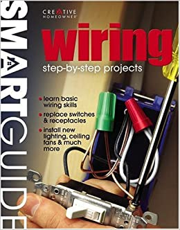 Wiring: Step-By-Step Projects (Smart Guide (Creative Homeowner))