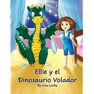 Ellie y el Dinosaurio Volador: Cuento para niños 4-8 Años, libros en