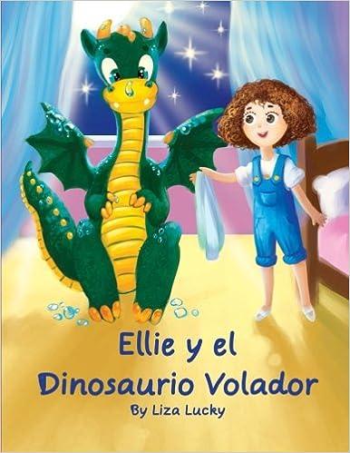 Ellie Y El Dinosaurio Volador Cuento Para Niños 4 8 Años Libros En