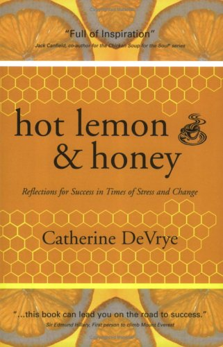 Hot Lemon and Honey: Reflections for Success in Times of Stress and Change