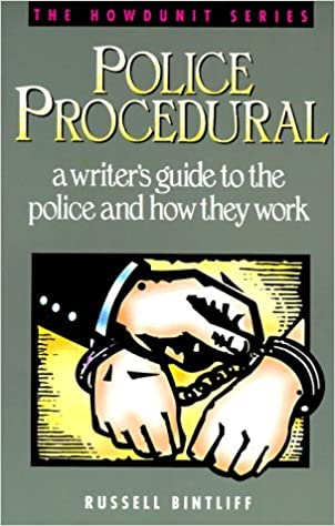 Police Procedural: A Writer's Guide to the Police and How They Work (Howdunit) by Russell Bintliff (1993-09-06)