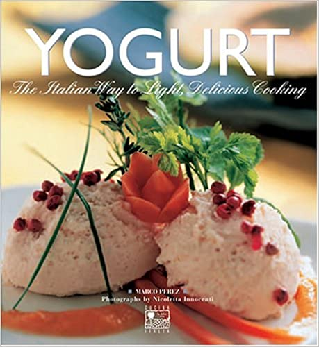 Yogurt: The Italian Way to Light, Delicious Cooking
